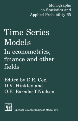 Time Series Models: In Econometrics, Finance And Other Fields (Chapman & Hall/Crc Monographs On Statistics & Applied Probability) (Monographs on Statistics and Applied Probability, Band 65)