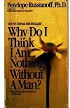 Why Do I Think I am Nothing Without a Man?