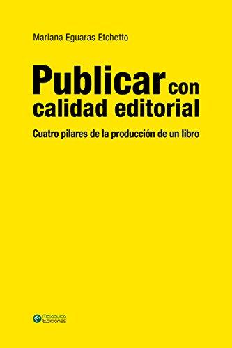 Publicar con calidad editorial: Cuatro pilares de la producción de un libro