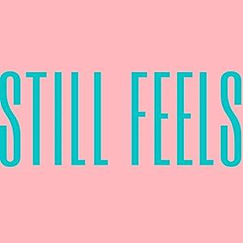Still Feels