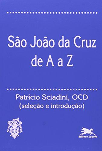 São João da Cruz de A a Z. Mestres da Tradição Cristã