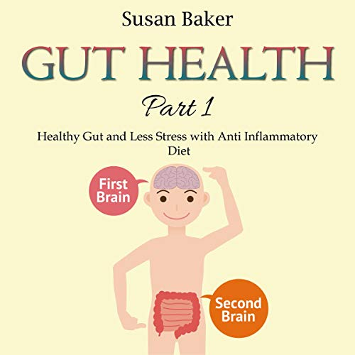 『Gut Health Part 1: Healthy Gut and Less Stress with Anti Inflammatory Diet』のカバーアート