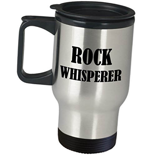 Geologist Funny Geology Travel Mug Coffee Tumbler - Rock Whisperer Cute Gag Degree Scientist Seismologist Volcanologist Science Nerd Geek Adults Men Women Awesome Gifts