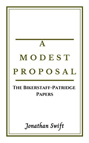 A Modest Proposal and The Bikerstaff Patridge Papers (English Edition)
