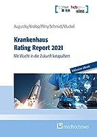 Krankenhaus Rating Report 2021: Mit Wucht in die Zukunft katapultiert