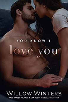You Know I Love You: Book 1, You Know Me duet (You Are Mine 3) by [Willow Winters, W. Winters]