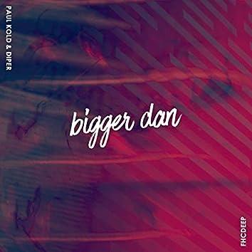 Bigger Dan