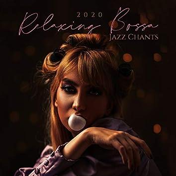 2020 Relaxing Bossa Jazz Chants