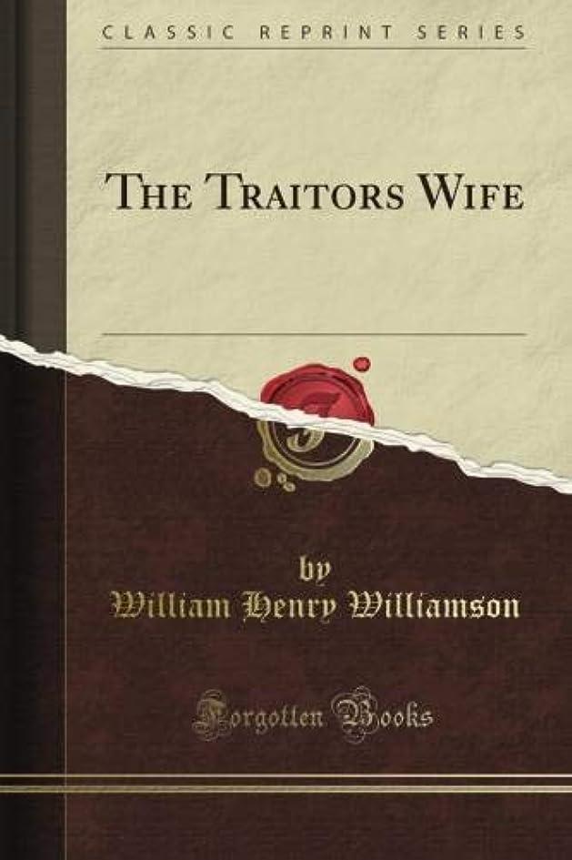 側ウォーターフロントカウボーイThe Traitor's Wife (Classic Reprint)