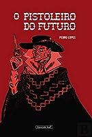 O Pistoleiro do Futuro (Portuguese Edition)