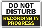 Do Not Disturb Recording in Progress Aluminum Sign...