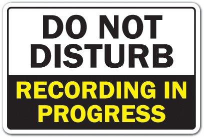 DO NOT Disturb Recording in Progress Aluminum Sign Music Video Radio Studio | Indoor/Outdoor | 10' Tall
