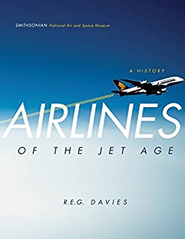 Airlines of the Jet Age: A History (English Edition)