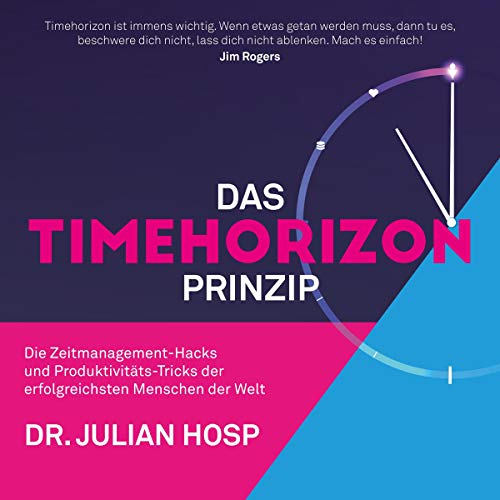 Das Timehorizon Prinzip     Die Zeitmanagement-Hacks und Produktivitäts-Tricks der erfolgreichsten Menschen der Welt              Autor:                                                                                                                                 Julian Hosp                               Sprecher:                                                                                                                                 Dr. Julian Hosp                      Spieldauer: 6 Std. und 40 Min.     58 Bewertungen     Gesamt 4,7