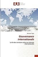 Gouvernance internationale: La fin des territoires dans les relations internationales