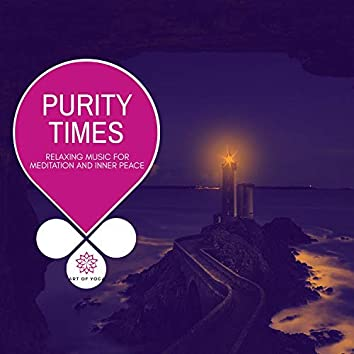 Purity Times - Relaxing Music For Meditation And Inner Peace