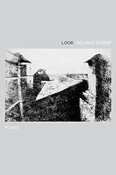 Look: Poems by [Solmaz Sharif]