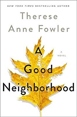 A Good Neighborhood: A Novel