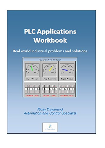 PLC Applications Workbook: Real World Industrial Problems and Solutions (S4 TechnoMedia Book 1) (English Edition)