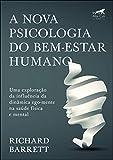 A Nova Psicologia do Bem-estar Humano: Uma Exploração da Influência da Dinâmica Ego-mente na Saúde Física e Mental