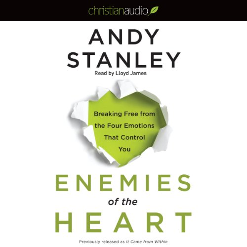 Enemies of the Heart Audiobook By Andy Stanley cover art