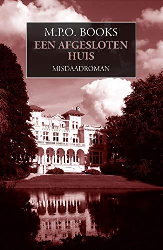 Een afgesloten huis (District Heuvelrug Book 8) (Dutch Edition)