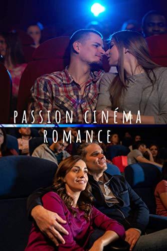 Passion Cinéma : Romance: Cinéma : Carnet pré-rempli pour suivre vos films préférés, noter vos critiques critiques et toutes les informations utiles | Format 15 x 23 cm - 105 pages (Français) Broché