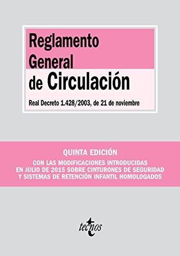 Reglamento General de Circulación: Real Decreto 1.428/2003, de 21 de noviembre (Derecho - Biblioteca de Textos Legales)
