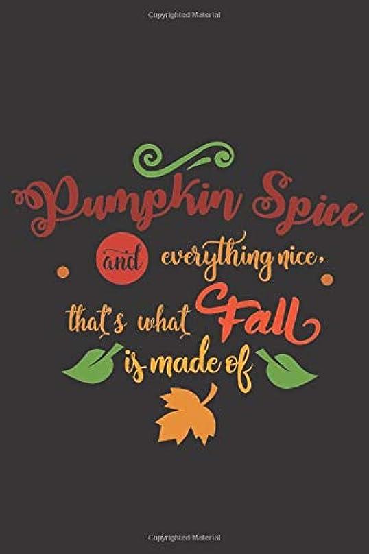 些細なコンサルタント番号Pumpkin spice and everything nice. That's what fall is made of.: Pretty Fall Autumn quote notebook to write in. Sweet Thanksgiving gift.
