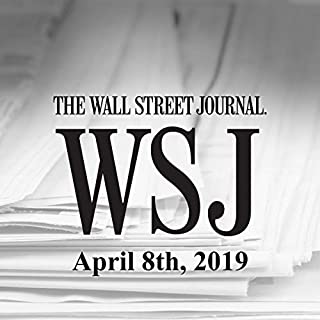 April 8, 2019                   By:                                                                                                                                 The Wall Street Journal                               Narrated by:                                                                                                                                 Keith Sellon-Wright                      Length: 28 mins     5 ratings     Overall 3.8
