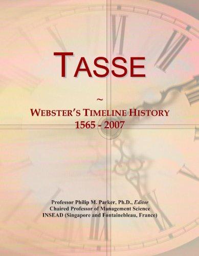 Tasse: Webster's Timeline History, 1565 - 2007