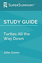 Study Guide: Turtles All the Way Down by John Green (SuperSummary)