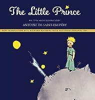 The Little Prince: New Translation by Richard Mathews with Restored Original Art