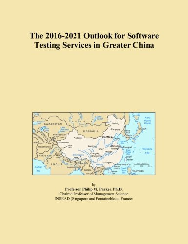 The 2016-2021 Outlook for Software Testing Services in Greater China