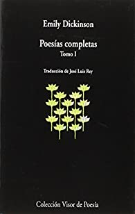 Poesías Completas I: tomo I: 938 par Emily Dickinson