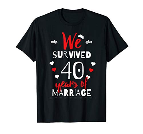 Funny 40th Wedding Anniversary T-Shirt - Gifts For Couples