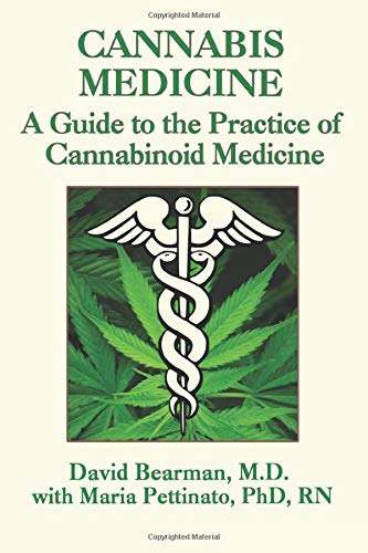 Cannabis Medicine: A Guide to the Practice of Cannabinoid Medicine