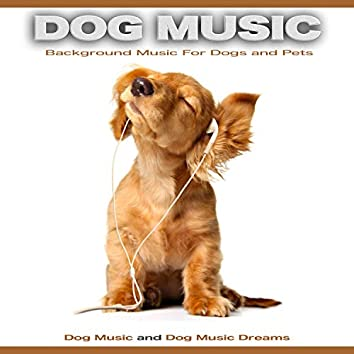 Dog Music: Background Music For Dogs and Pets