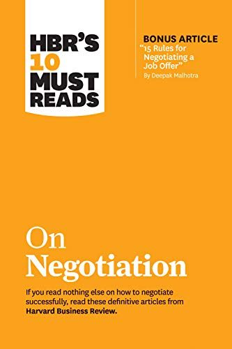 "HBR\'s 10 Must Reads on Negotiation (with bonus article ""15 Rules for Negotiating a Job Offer\"" by Deepak Malhotra) (English Edition)"