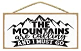 SARAH JOY'S The Mountains are Calling and i Must go - Mountain Home Decor - Mountains are Calling - Log Cabin Home Decor - Mountain Lodge Decor Sign 5 x10 inches