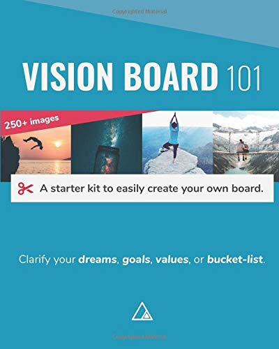 Vision Board 101: A starter kit to easily create your own board.: Clarify your dreams, goals, values, or bucket-list. (Visualization and Planning, Band 4)