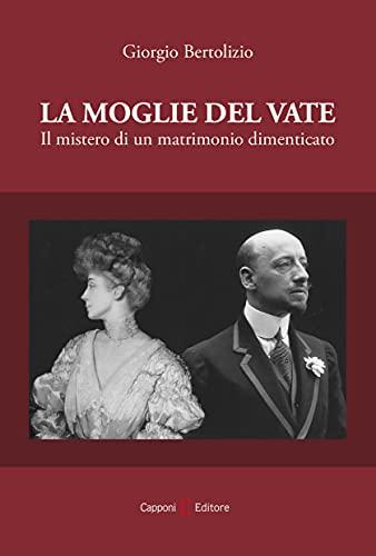 La moglie del vate: Il mistero di un matrimonio dimenticato (Italian Edition)