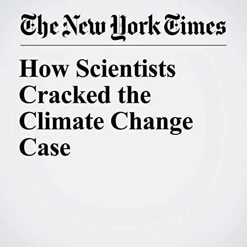 How Scientists Cracked the Climate Change Case audiobook cover art