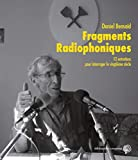Fragments radiophoniques: 12 entretiens pour interroger le vingtième siècle (French Edition)