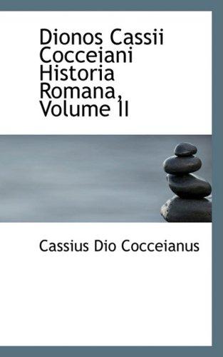 Dionos Cassii Cocceiani Historia Romana: 2