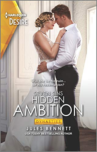 Hidden Ambition (Dynasties: Seven Sins Book 4) by [Jules Bennett]