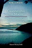 Channeling the Moon: A Translation and Discussion of Qi Zhongfu's Hundred Questions on Gynecology, Part Two
