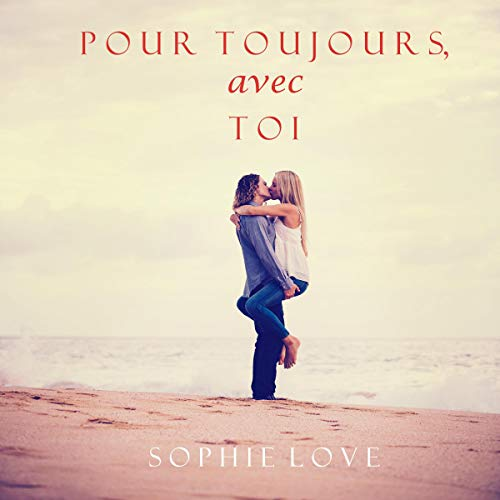 Pour Toujours, avec Toi [Forever, with You] audiobook cover art