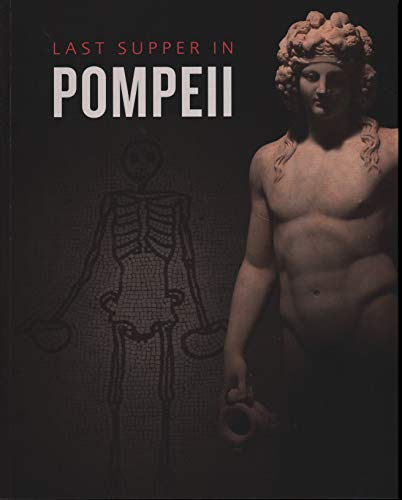 Roberts, P: Last Supper in Pompeii