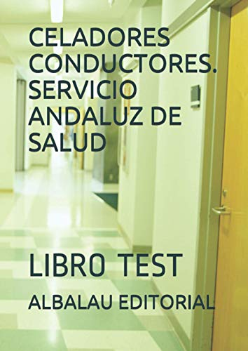 CELADORES CONDUCTORES. SERVICIO ANDALUZ DE SALUD: LIBRO TEST